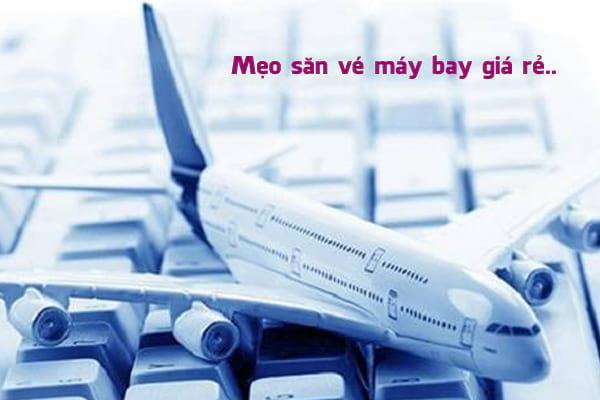 Mẹo săn vé máy bay giá rẻ