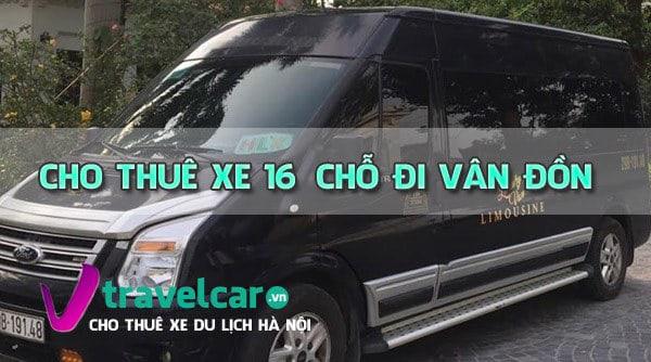 Công ty chuyên cho thuê xe 16 chỗ đi Vân Đồn giá rẻ tại Hà Nội