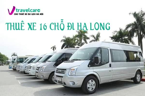 Công ty cho thuê xe 16 chỗ đi Hạ Long giá rẻ tại Hà Nội