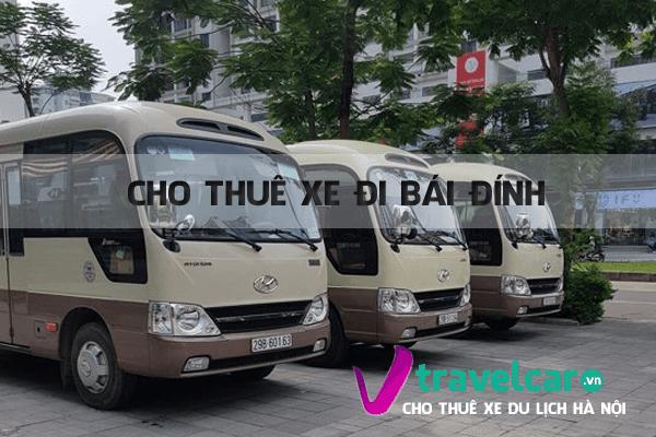 Công ty chuyên cho thuê xe đi Bái Đính từ 4 đến 45 chỗ giá rẻ tại Hà Nội