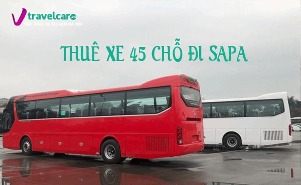 Công ty chuyên cho thuê xe 45 chỗ đi Sapa giá rẻ tại Hà Nội