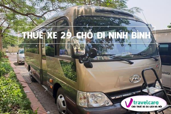 Bảng giá và dịch vụ thuê xe 29 chỗ đi Ninh Bình giá rẻ tại Hà Nội
