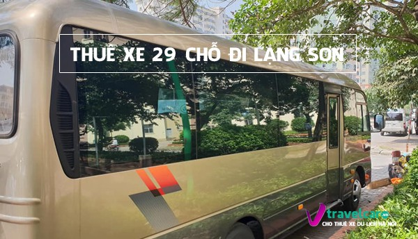 Bảng giá và dịch vụ thuê xe 29 chỗ đi Lạng Sơn giá rẻ tại Hà Nội
