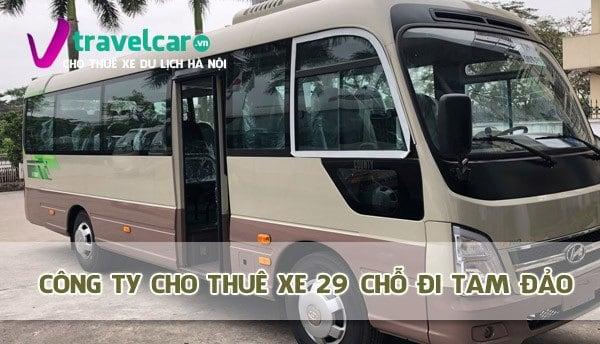 Bảng giá thuê xe 29 chỗ đi Tam Đảo - Vĩnh Phúc giá rẻ tại Hà Nội