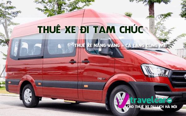Bảng giá và dịch vụ thuê xe đi Tam Chúc 4-45 chỗ giá tốt nhất