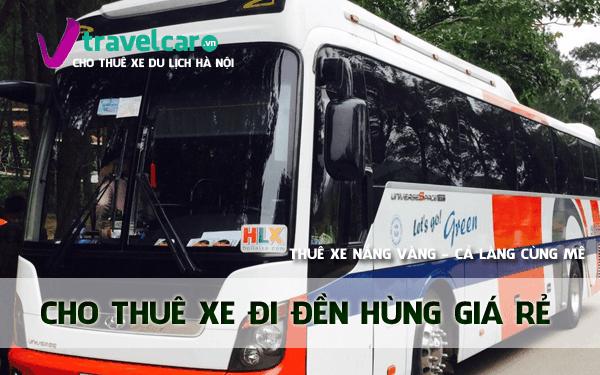 Công ty chuyên cho thuê xe đi đền Hùng(Phú Thọ) giá rẻ tại hà nội.