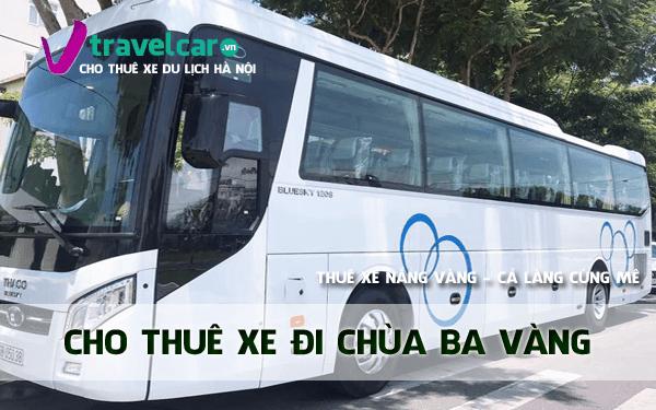 Bảng giá và dịch vụ thuê xe đi chùa Ba Vàng 4-45 chỗ giá rẻ hà nội