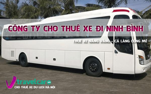 Bảng giá và dịch vụ thuê xe đi Ninh Bình 4-45 chỗ giá rẻ tại hà nội