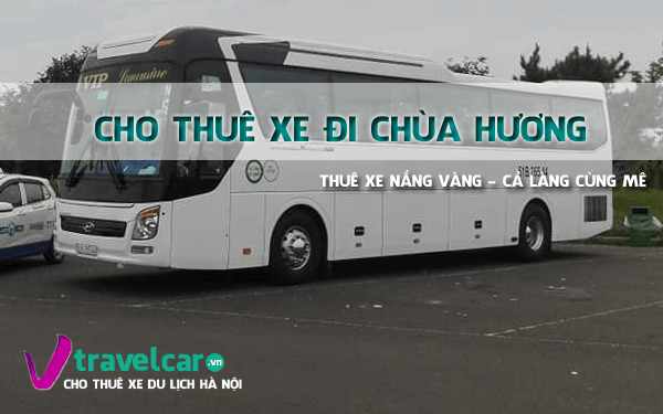 Bảng giá và dịch vụ thuê xe đi chùa Hương 4-45 chỗ tại Hà Nội