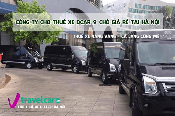 Công ty chuyên cho thuê xe Dcar 9 chỗ Uy tín - giá rẻ tại Hà Nội