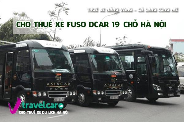 Bảng giá và dịch vụ thuê xe Fuso Dcar 19 chỗ giá rẻ tại hà nội