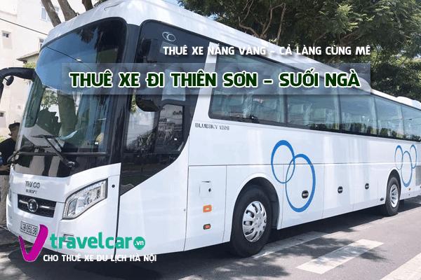 Công ty chuyên cho thuê xe đi khu du lịch Thiên Sơn(Ba Vì) giá rẻ tại Hà Nội.