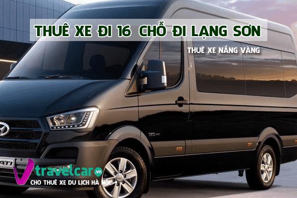 Công ty cho thuê xe 16 chỗ đi Lạng Sơn giá rẻ - uy tín tại hà nội