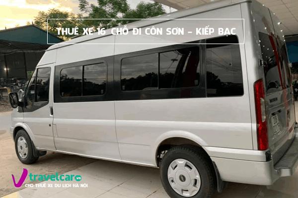 Dịch vụ thuê xe 16 chỗ đi Côn Sơn - Kiếp Bạc giá rẻ tại hà nội
