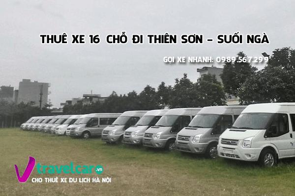 Dịch vụ cho thuê xe 16 chỗ đi Thiên Sơn Suối Ngà giá rẻ tại hà nội