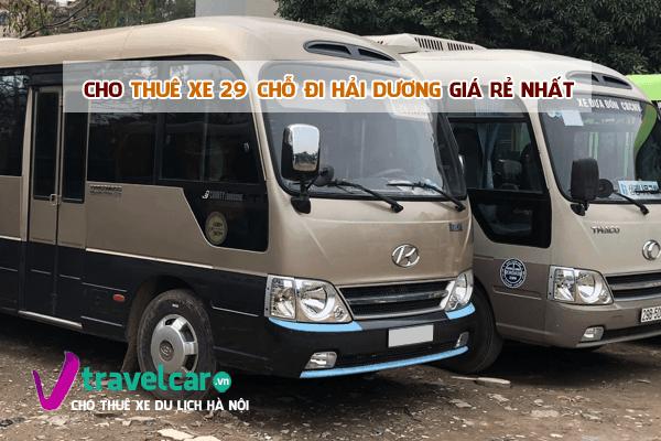Bảng giá và dịch vụ thuê xe 29 chỗ đi Hải Dương giá rẻ tại Hà Nội