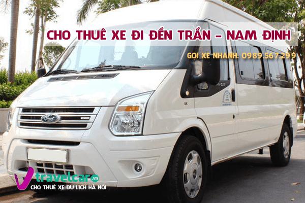 Công ty chuyên cho thuê xe đi đền Trần - Nam Định giá rẻ tại hà nội.