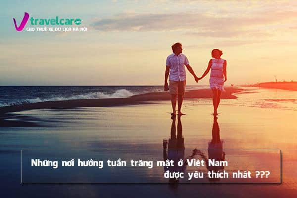 Những nơi hưởng tuần trăng mật ở Việt Nam được yêu thích nhất