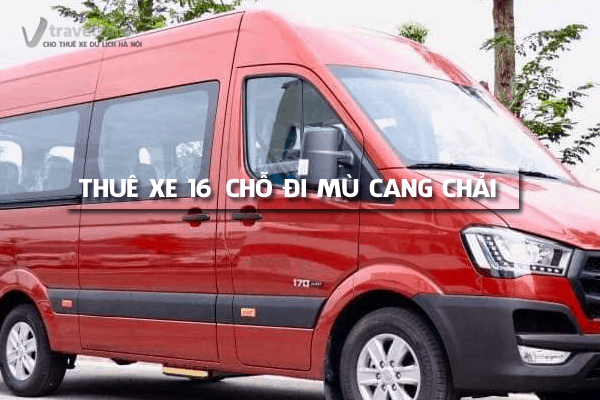 Công ty cho thuê xe du lịch 16 chỗ đi Mù Cang Chải giá rẻ tại hà nội