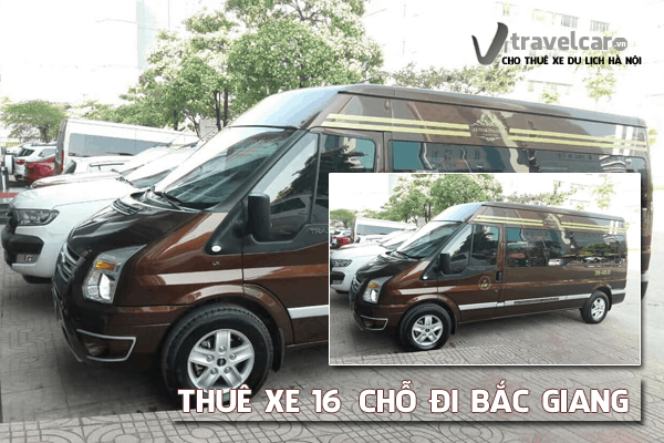 Công ty cho thuê xe du lịch 16 chỗ đi Bắc Giang giá rẻ tại hà nội
