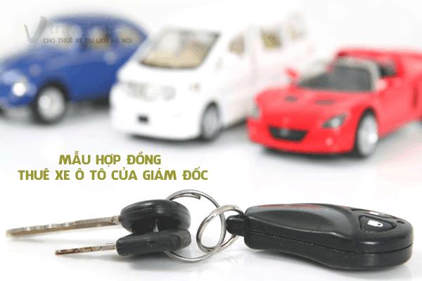 Mẫu hợp đồng thuê xe ô tô của giám đốc. Ảnh st
