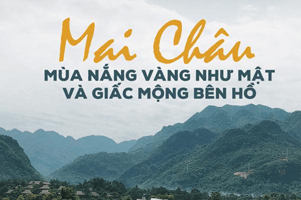 Mai Châu là thung lũng xinh đẹp, thơ mộng của tỉnh Hòa Bình