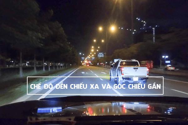 Lưu ý đến chế độ chiếu sáng và góc chiếu của đèn khi lái xe ban đêm