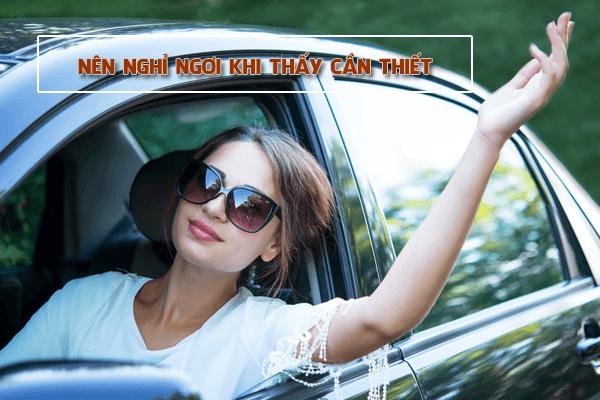 Ngoài ra lái xe nên nghỉ ngơi khi thấy cần thiết