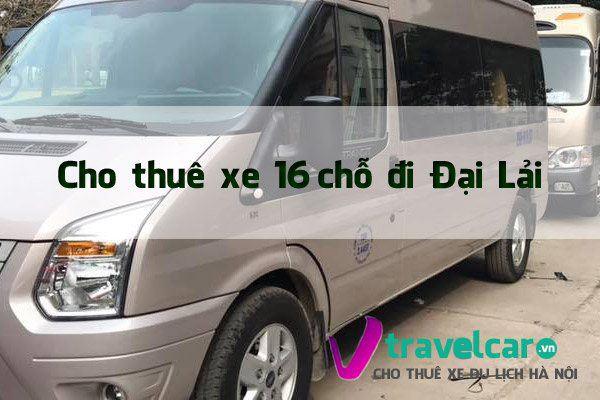 Bảng giá và dịch vụ thuê xe 16 chỗ đi Đại Lải - Flamingo resort