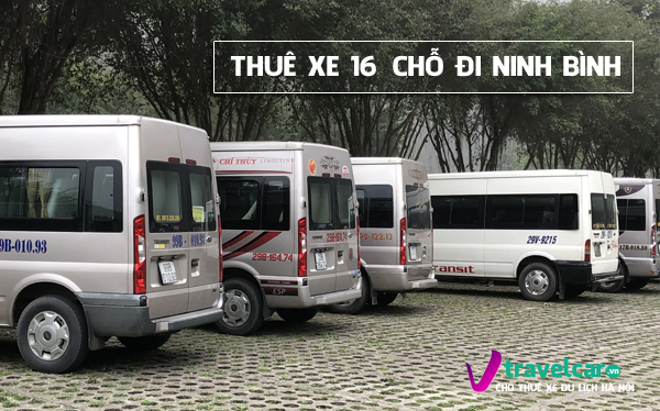 Bảng giá và dịch vụ thuê xe 16 chỗ Hà Nội Ninh Bình giá rẻ
