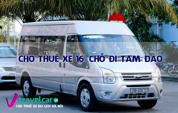 Bảng giá và dịch vụ thuê xe 16 chỗ Hà Nội Tam Đảo giá rẻ nhất