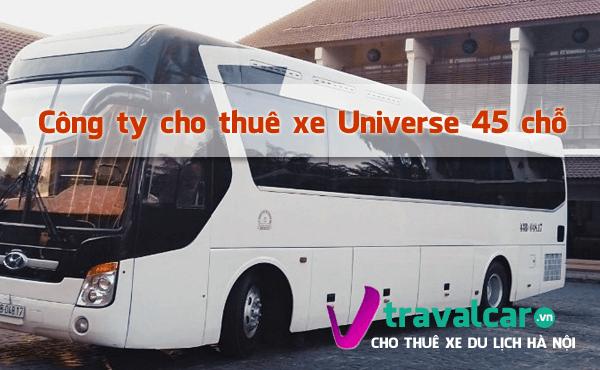 Bảng giá và dịch vụ thuê xe Universe 45 chỗ giá rẻ tại Hà Nội